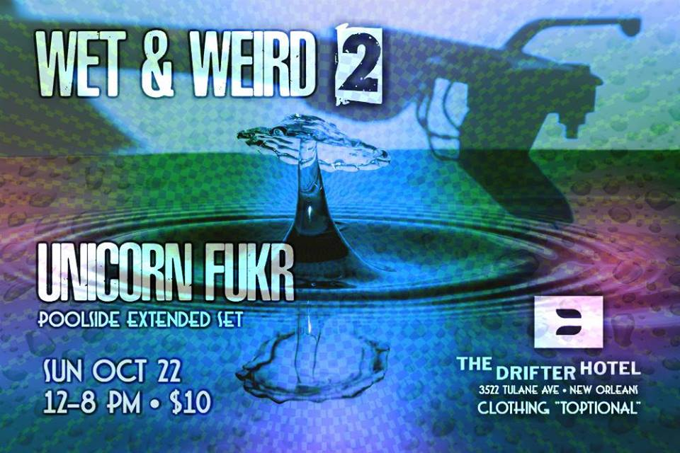 Wet & Weird Unicorn Fukr The Drifter 2017