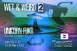 Wet & Weird Unicorn Fukr The Drifter 2017