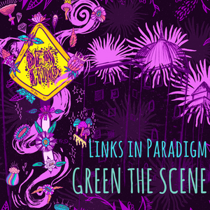 Links in Paradigm, Green the Scene, Maya Jevans illustrations