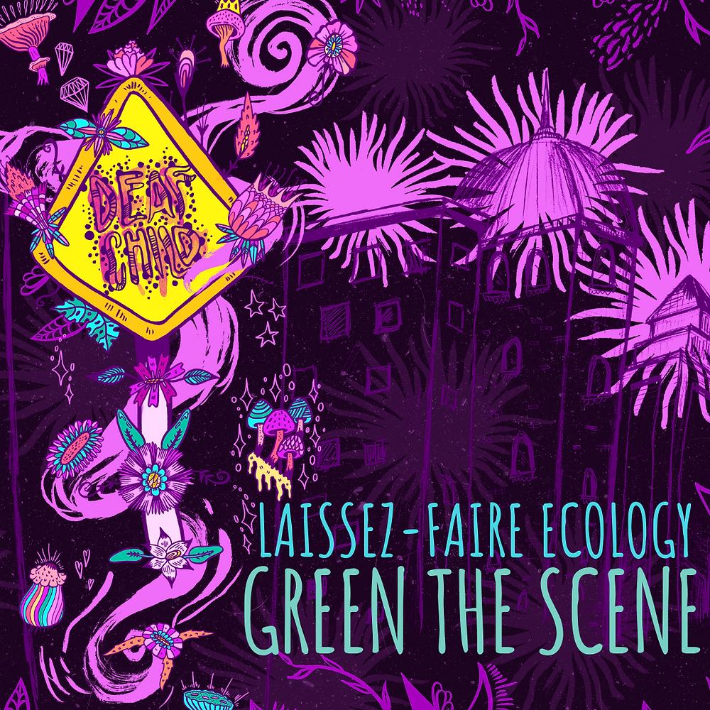 Laissez-faire ecology, green the scene, new orleans deaf child music industry blog, maya jevans illustrations