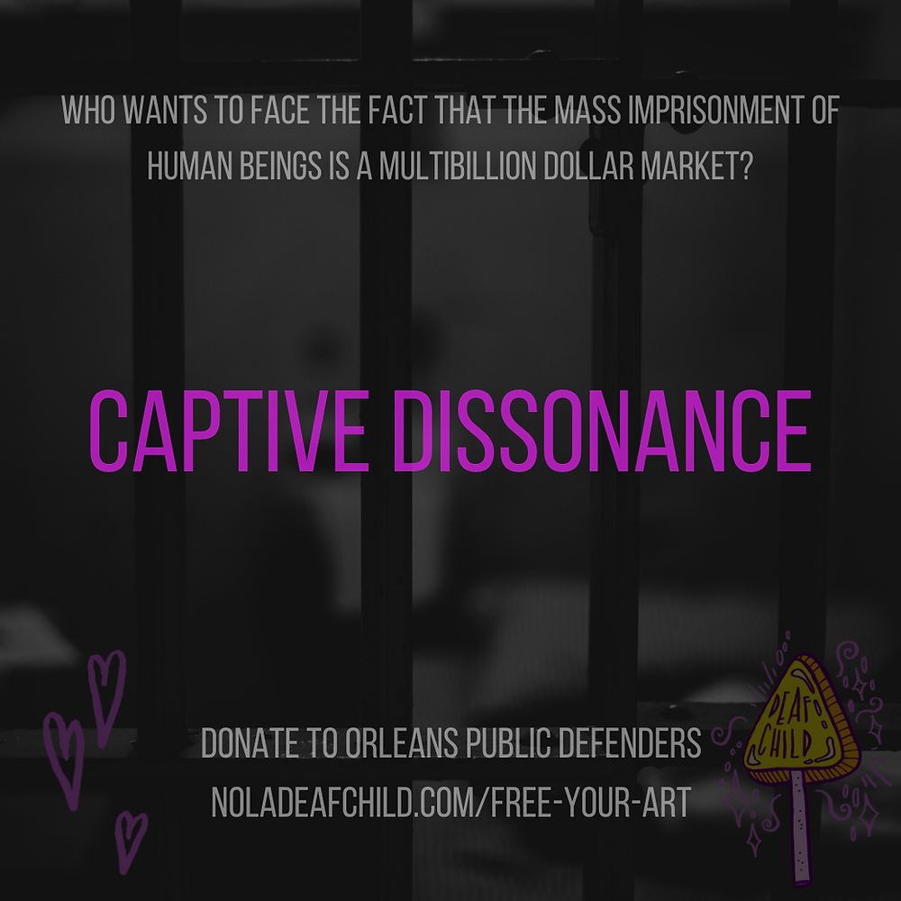 Captive Dissonance, New Orleans Deaf Child, Free Your Art