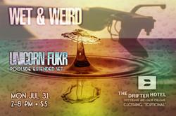 Unicorn Fukr The Drifter Wet & Weird 2017