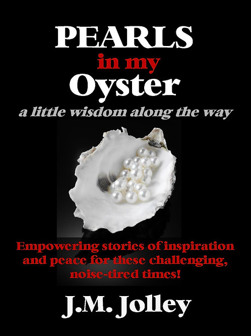 PEARLS in my Oyster: a little wisdom along the way. 311 page inspirational eBook