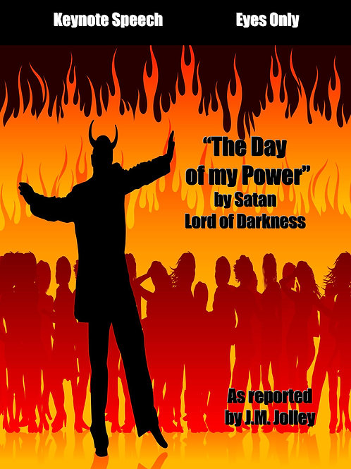 Day of my Power by Satan, Lord of Darkness. 214 page inspirational eBook.