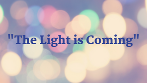 """""""The Light is Coming"""""""