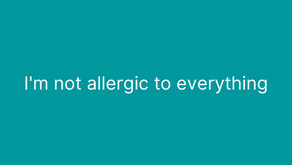 I'm not allergic to everything