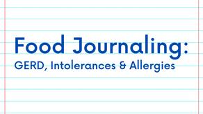 Food Journaling: GERD, Intolerances & Allergies