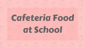 Cafeteria Food at School
