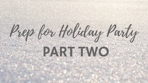 Prep for Holiday Party Part 2 (CC#13)