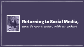 Returning to social media, even as the memories can hurt, and the past can haunt