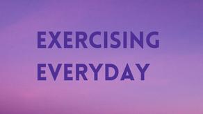 Exercising everyday