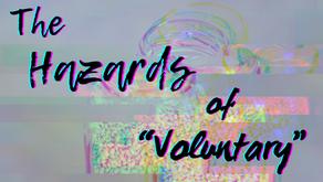 """The Hazards of """"Voluntary"""""""