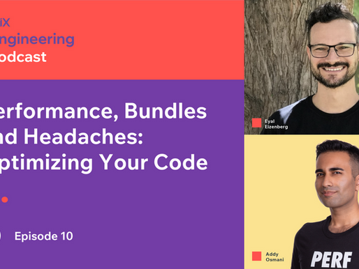 Performance, Bundles and Headaches: Optimizing Your Code, E10: Full Transcript