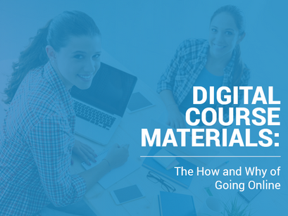 Digital Course Materials: The How and Why of Going Online