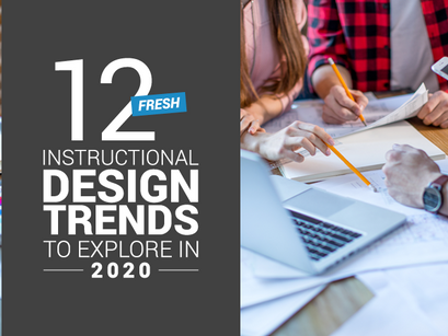 12 Fresh Instructional Design Trends To Explore in 2021