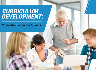 Curriculum Development: Complete Overview & 6 Steps