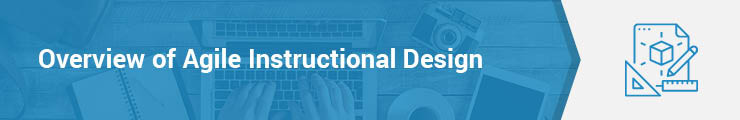 This section contains an overview of Agile instructional design.