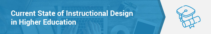 Before moving into the latest instructional design trends, it's important to look at the field's current status.