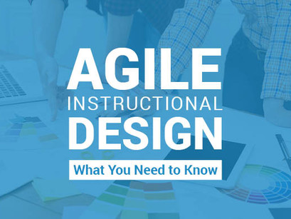 Agile Instructional Design | What You Need to Know