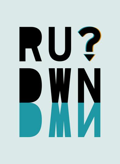 RU DWN?