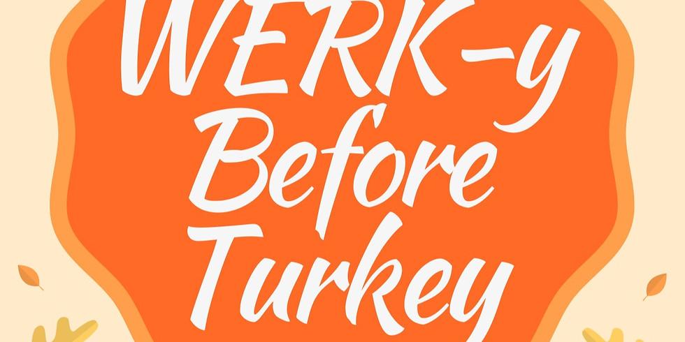 WERK-y Before Turkey