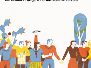 """""""YO SÍ TE CONOZCO"""" Programa Municipal de Acogida Temporal Barcelona Protege a Periodistas de México"""