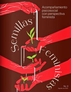 "Revista Semillas Feministas ""Acompañamiento psicosocial con perspectiva feminista"""