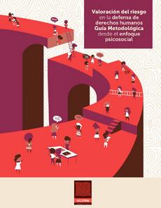 Valoración del riesgo en la defensa de ddhh. Guía metodológica desde elenfoque psicosocial