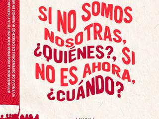 Si no somos nosotras, ¿quiénes?, si no es ahora, ¿cuándo?