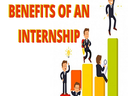 Benefits of an internship | Why internships are important