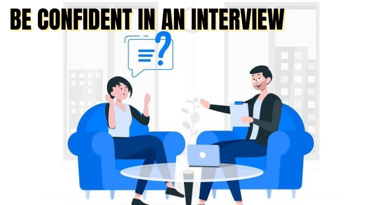 Be confident in an interview