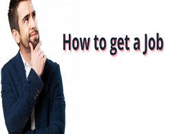 HOW TO GET A JOB - 8 Tips and Tricks to get your Dream Job