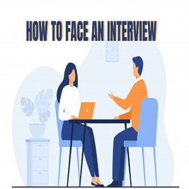 How to face an interview- 7 important tips and tricks