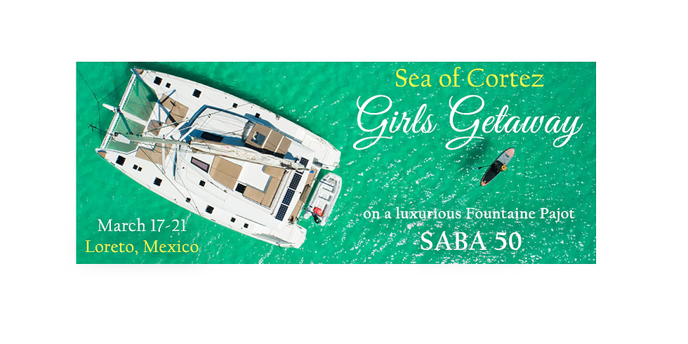 5 Day Girls Getaway on a Catamaran- Loreto, Mexico