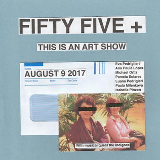 Fifty Five + (This is an Art Show)