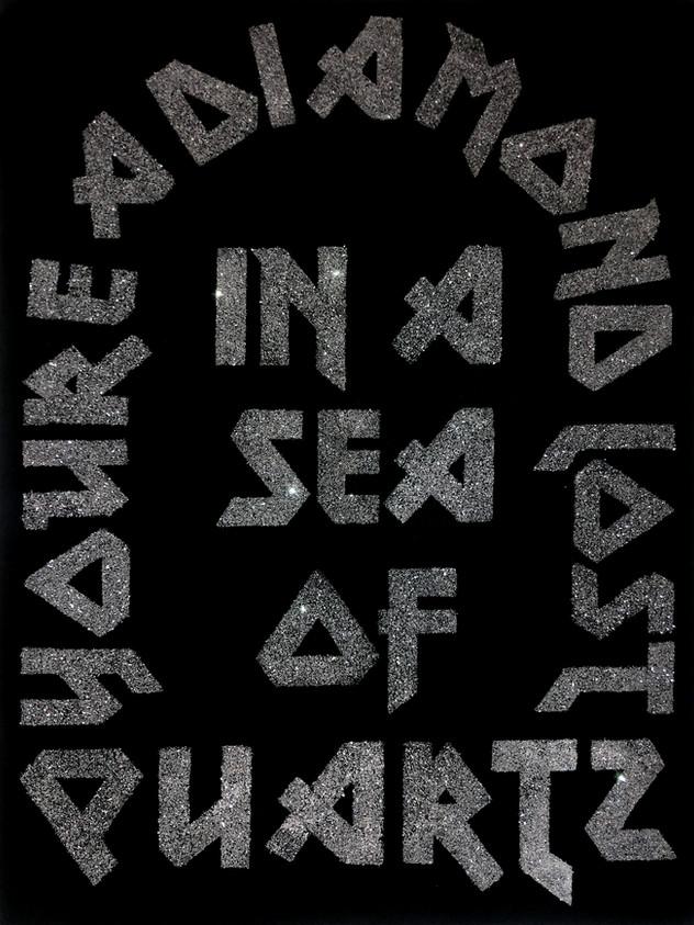"""40"""" X 30"""" YOURE A DIAMOND LOST IN A SEA OF QUARTZ"""