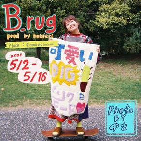 【B_rug prod by bebeeri 】photo by 中古 5/2(sun)-5/16(sun)