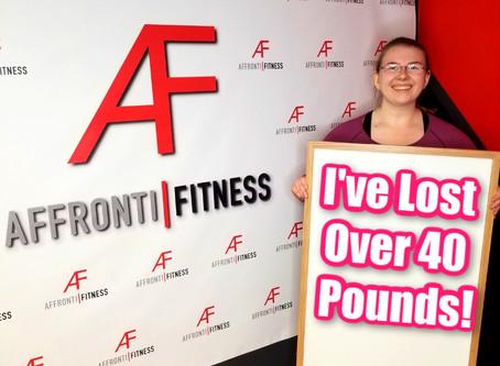 I've dropped 40 pounds of body fat!