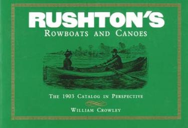 Rushton's Rowboats and Canoes: The 1903 Catalog in Perspective