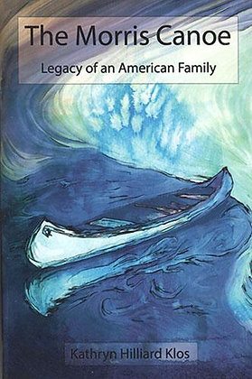 The Morris Canoe: Legacy of an American Family
