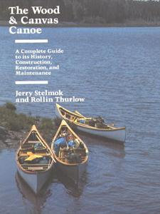 The Wood & Canvas Canoe: A Complete Guide
