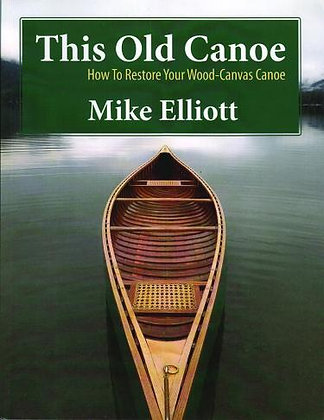 This Old Canoe: How to Restore Your Wood Canvas Canoe