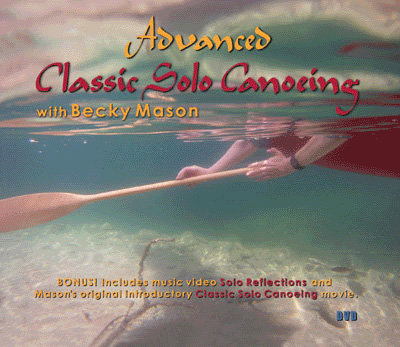 Advanced Classic Solo Canoeing with Becky Mason (DVD)