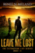 Leave Me Lost Book Three in The Extraction List Series is a young adult science fiction book by Renee N. Meland
