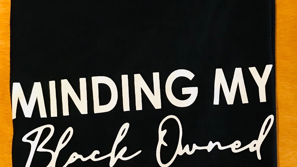 Minding My black Owned Business - Black