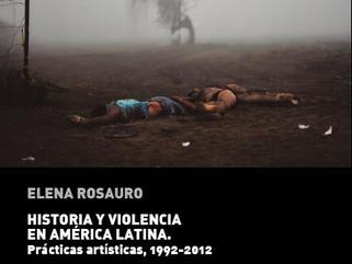 HISTORIA Y VIOLENCIA EN AMÉRICA LATINA. PRÁCTICAS ARTÍSTICAS, 1992-2012. (CENDEAC, MURCIA, 2017)