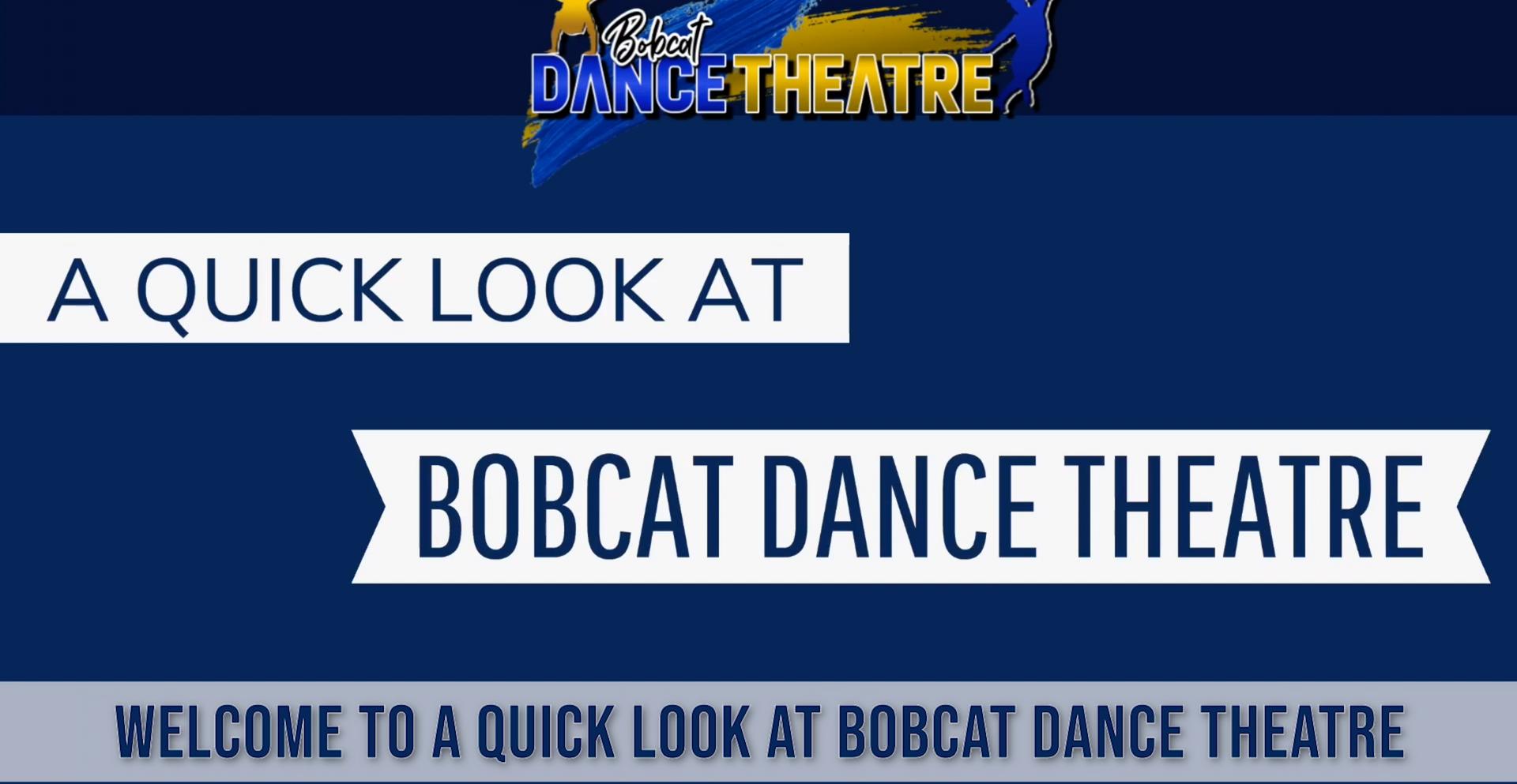 A QUICK LOOK AT BOBCAT DANCE THEATRE