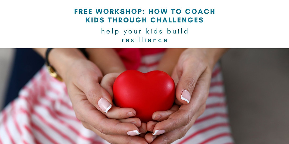 Free Webinar: Coaching Kids Through Challenges and Building Resilience