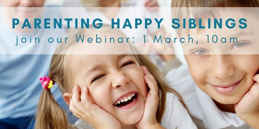 Parenting Happy Siblings Webinar - 1 March 2021