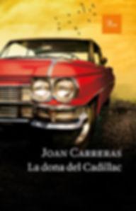La dona del Cadillac, Joan Carreras, llibre, Proa, novel·la